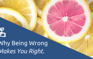 Being Wrong Makes You Right